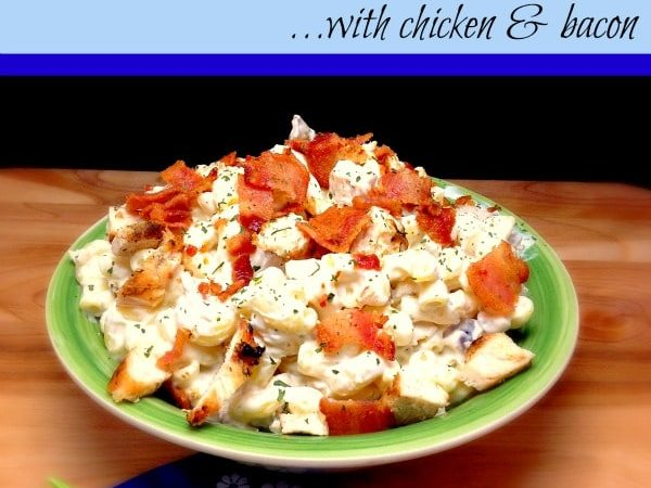 Ranch Macaroni Salad with Bacon and Chicken