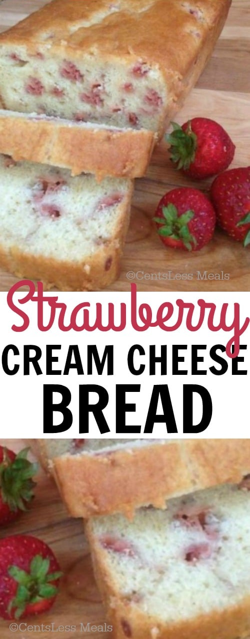 Strawberry cream cheese bread on a wooden board with strawberries and writing