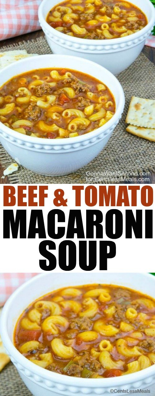 Beef and tomato macaroni soup in white bowls with crackers and a title