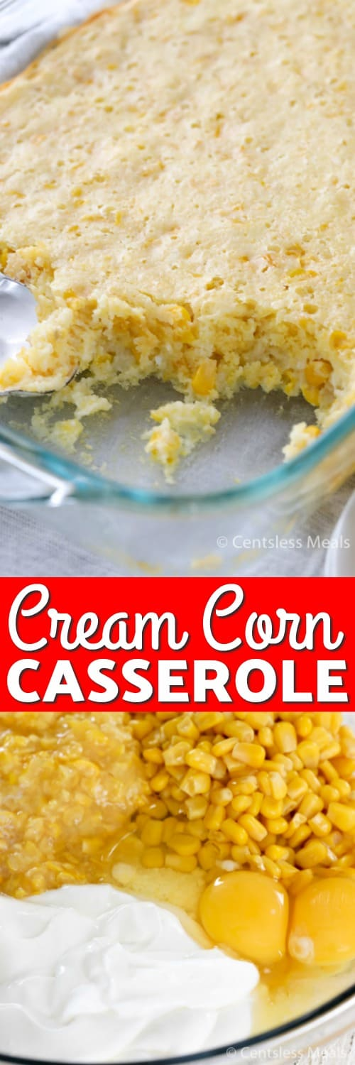 Ingredients for creamed corn casserole in a glass bowl and cream corn casserole in a casserole dish with writing
