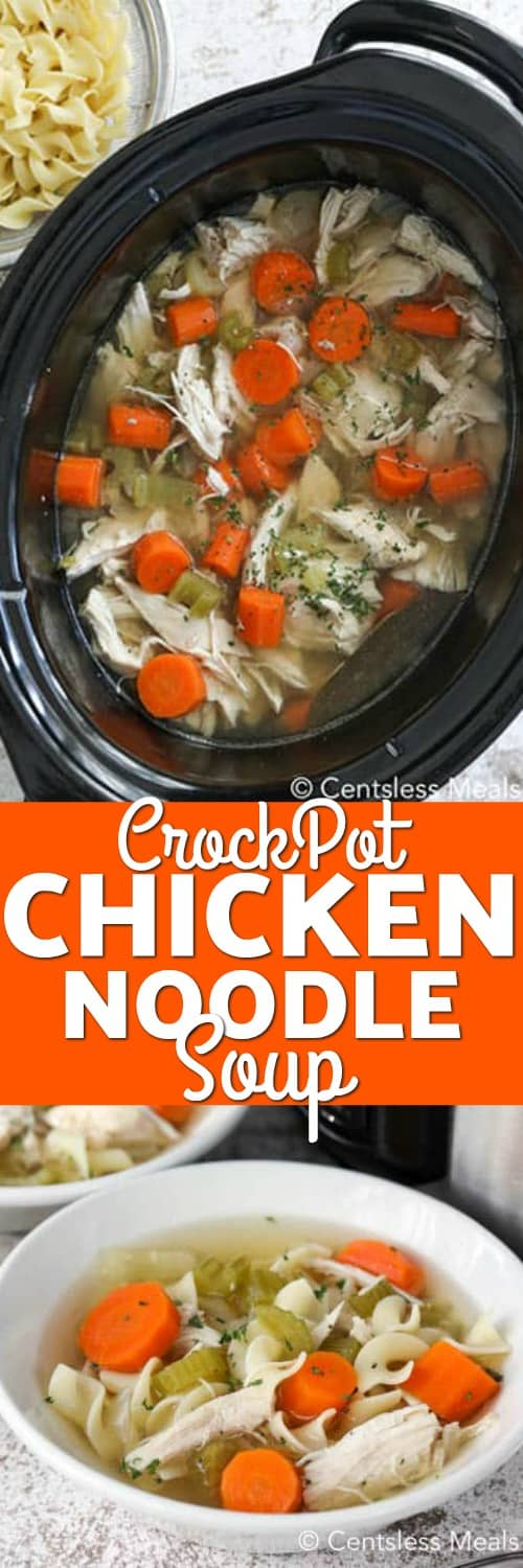 Top photo shows Chicken Noodle Soup in a slow cooker. Bottom photo shows a white bowl filled with Chicken Noodle Soup made in a CrockPot.