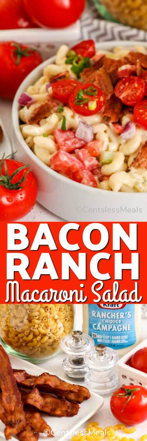 Top photo - A close up of ranch macaroni salad with bacon and tomatoes. Bottom photo - ingredients to make bacon ranch macaroni salad.
