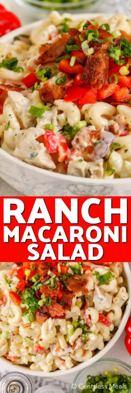Top photo - A close up view of a bowl of ranch macaroni salad garnished with crisp bacon and green onions. Bottom photo - a top view of the macaroni salad with bacon and chicken.