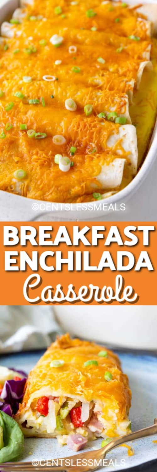 Breakfast Enchiladas in a casserole dish and a half eaten enchilada on a plate under the title.