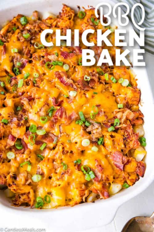 BBQ Chicken Bake in a white casserole dish with a title