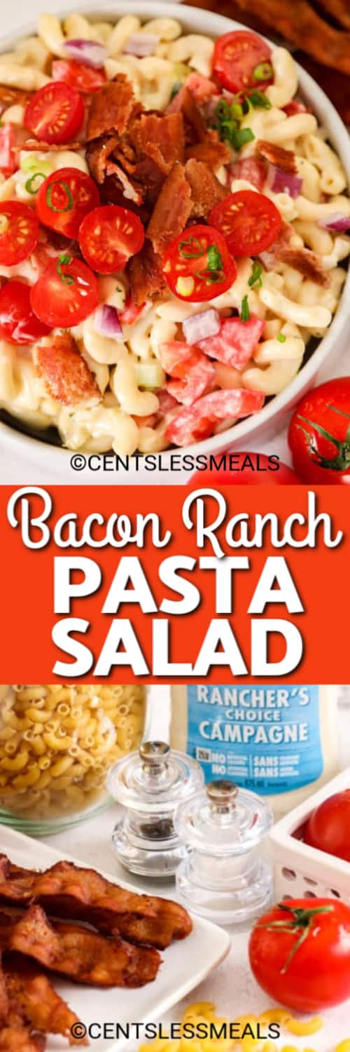 Bacon Ranch Pasta Salad in a white serving bowl, and the ingredients to make this ranch pasta salad under the title.
