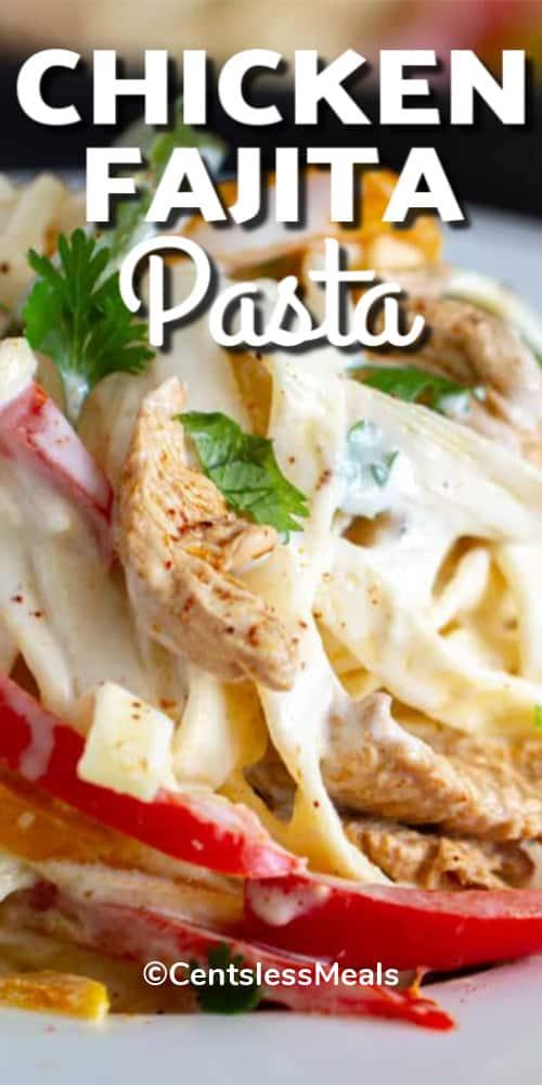 Chicken Fajita Pasta garnished with fresh parsley with writing.