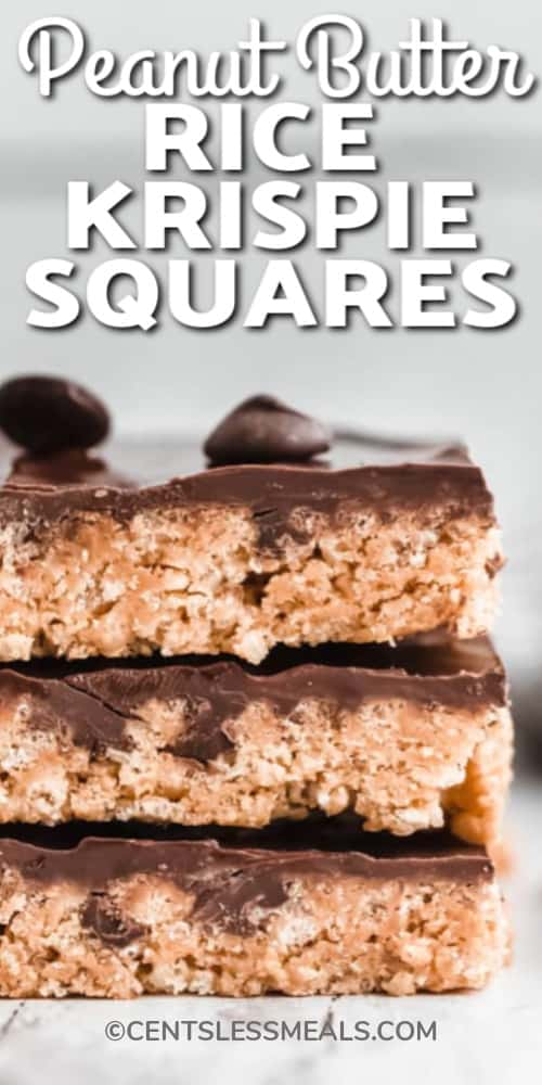 Three Peanut Butter Rice Krispie Treats stacked on top of each other with a title