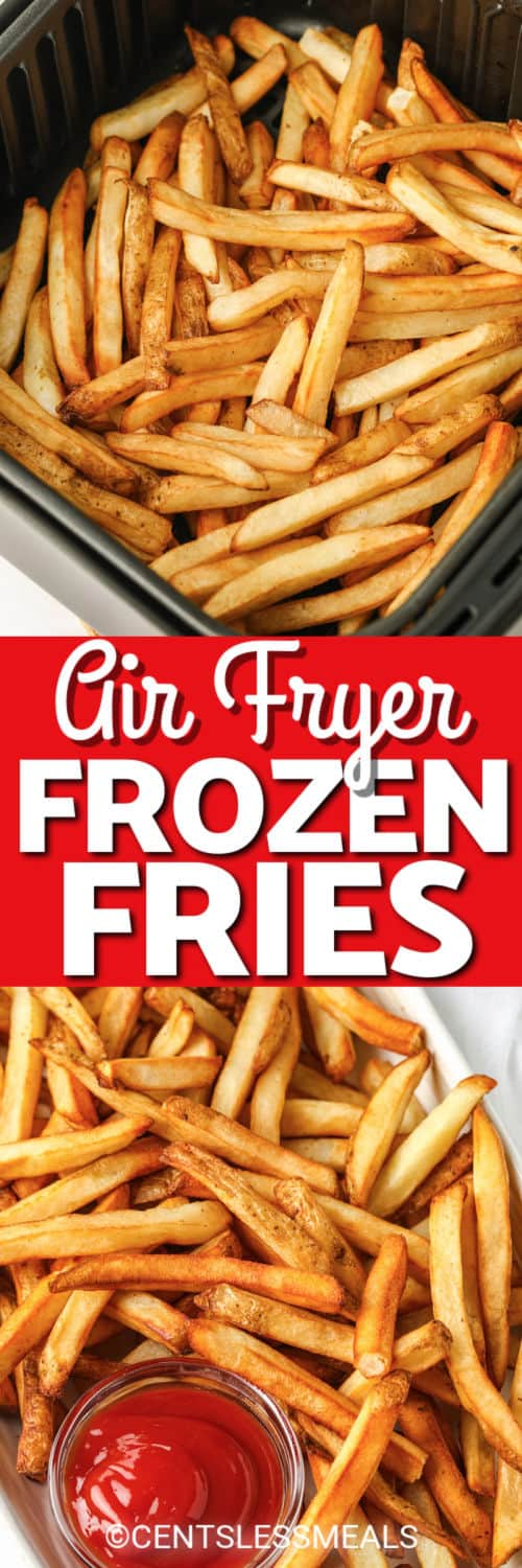 Air Fryer Frozen Fries in the fryer and plated with a title