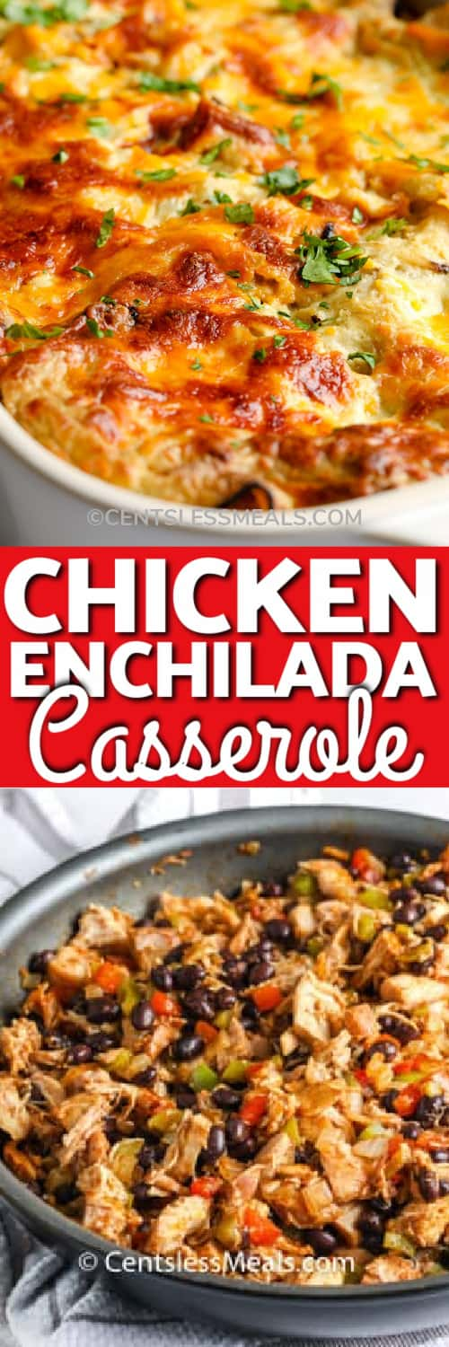 Enchilada Casserole in a casserole dish, and the chicken filling in a skillet under the title.