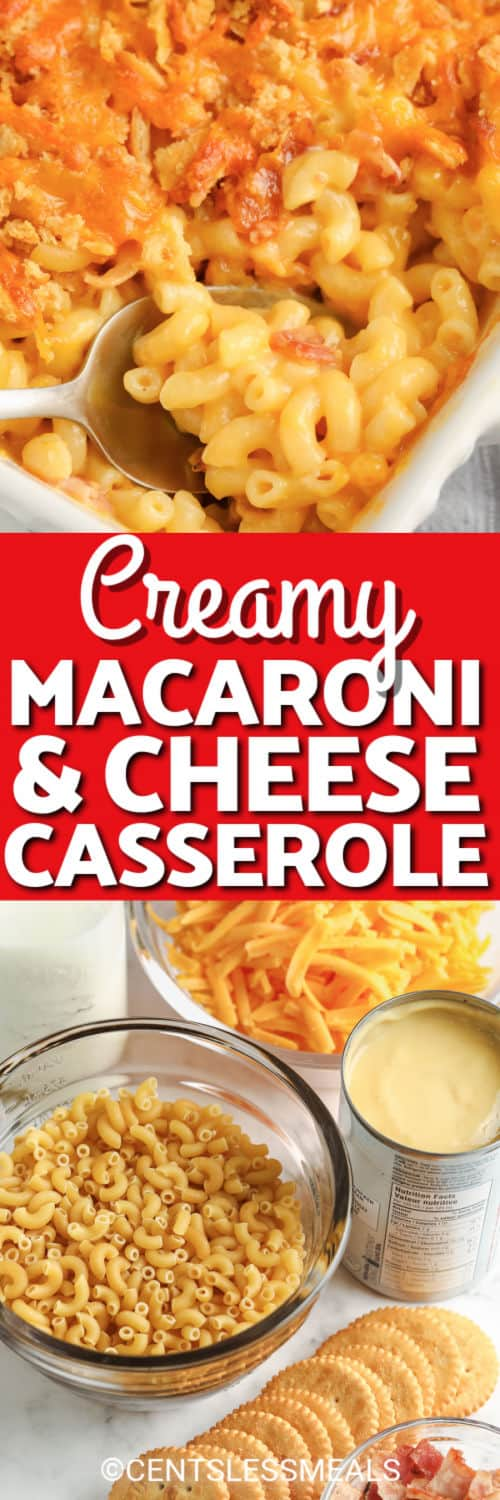 finished dish of Creamy Macaroni & Cheese Casserole with the ingredients and writing