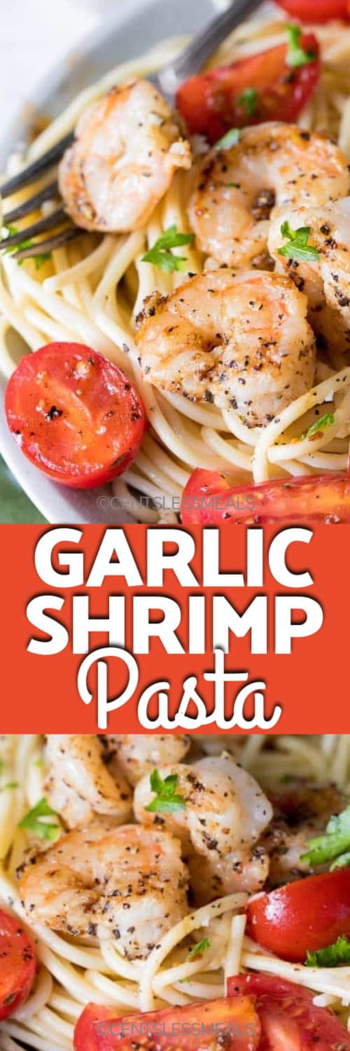 Garlic Shrimp Pasta in a white bowl with a fork, and a close up of Garlic Shrimp Pasta under the title