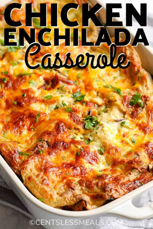 Enchilada Casserole in a white dish with a title