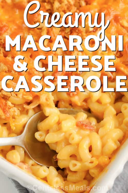 baked Creamy Macaroni & Cheese Casserole in a casserole dish with a title