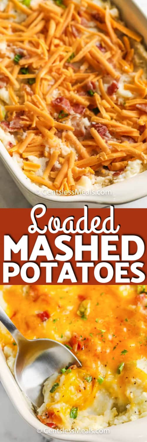 Loaded Mashed Potatoes in a white baking dish before cooking, and baked loaded mashed potato casserole under the title