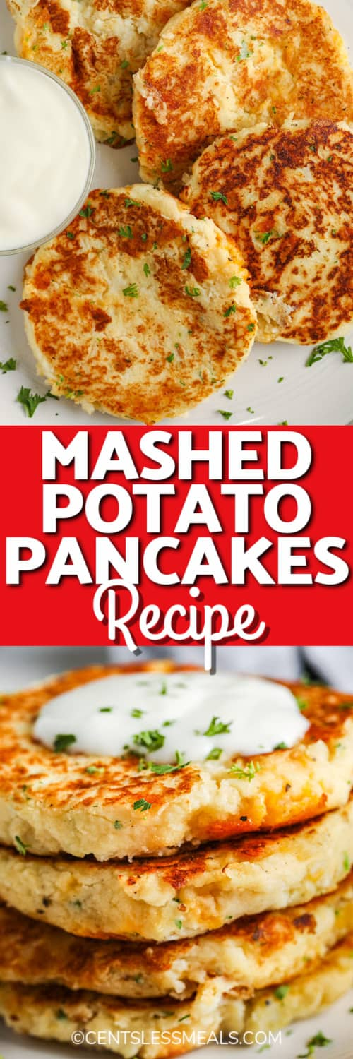 Loaded Mashed Potato Pancakes assembled on a plate, and shown stacked under the title