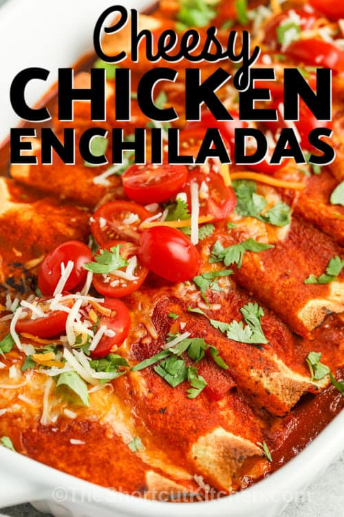 Chicken Enchiladas in a dish with a title
