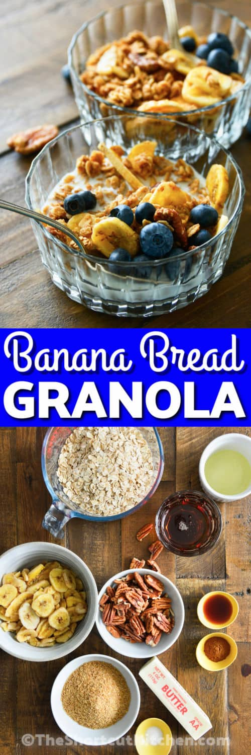 ingredients to make Banana Bread Granola with finished dish in bowls with writing