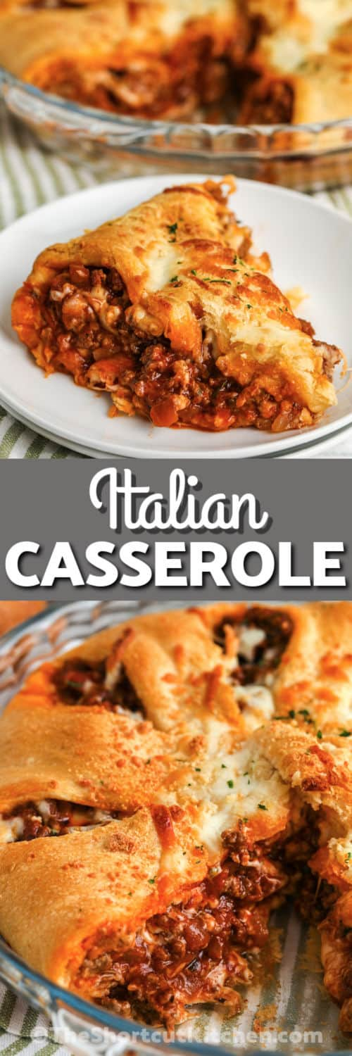 cooked Easy Italian Casserole with a plated slice and writing
