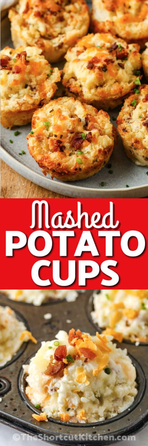 Loaded Mashed Potato Cups before and after cooking with a title