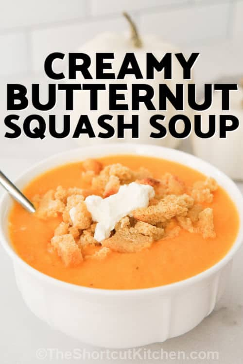 bowl of Creamy Butternut Squash Soup with a title