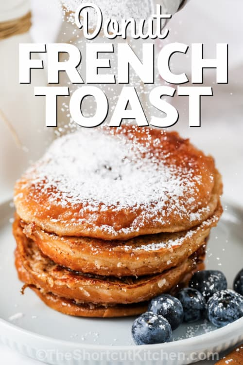 Glazed Donut French Toast on a dish with writing
