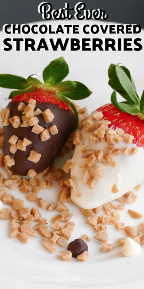 close up of Best Chocolate Covered Strawberries with a title