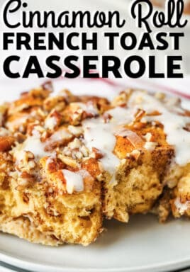 slice of Cinnamon Roll French Toast Casserole on a plate with writing