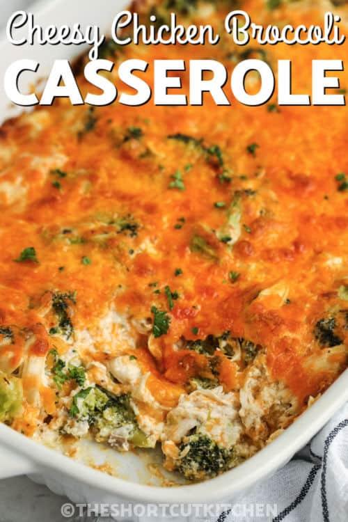 Chicken Broccoli Casserole in a casserole dish with a title