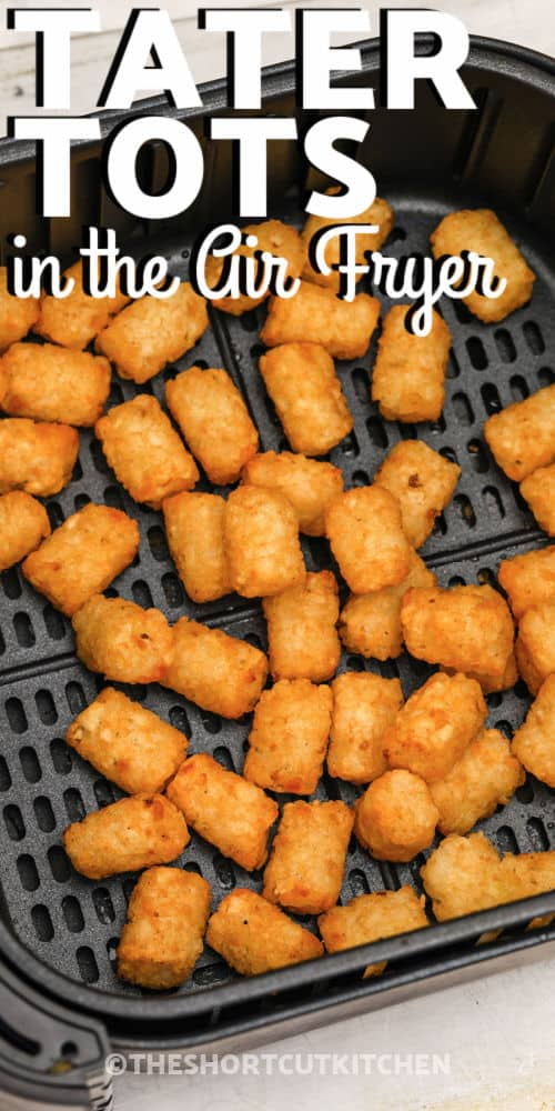 Air Fryer Frozen Tater Tots with a title