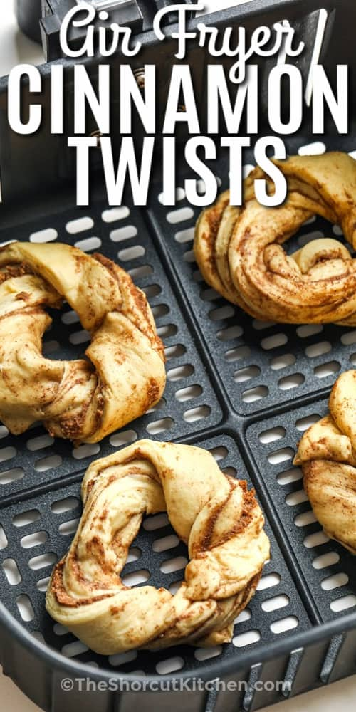 Air Fryer Cinnamon Twists in the air fryer with a title