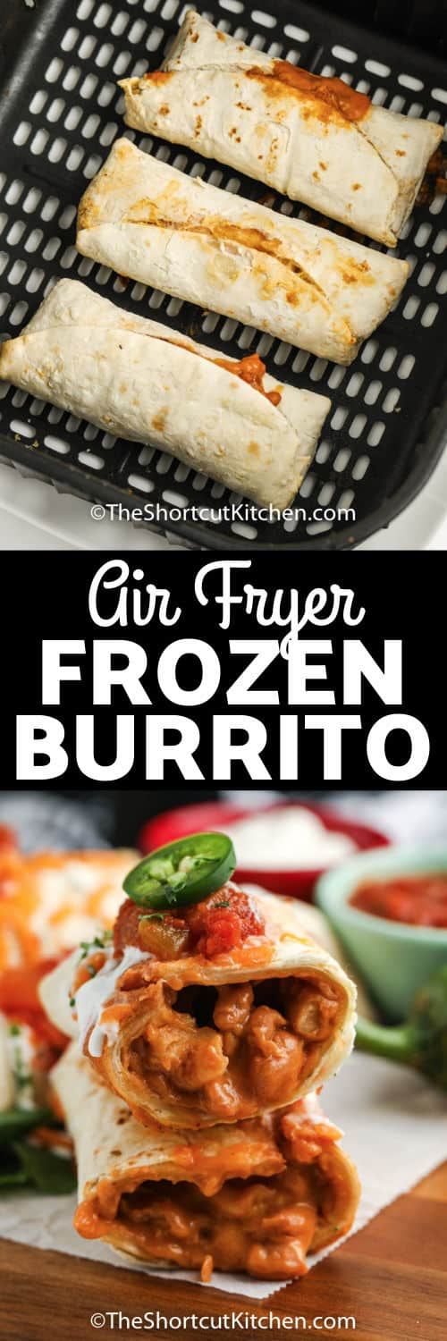 Air Fryer Frozen Burrito in the air fryer and plated with a title