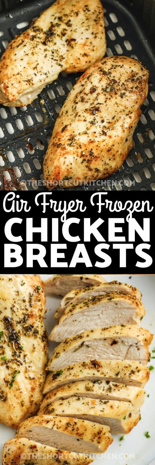 Air Fryer Frozen Chicken Breasts cooking and plated with a title