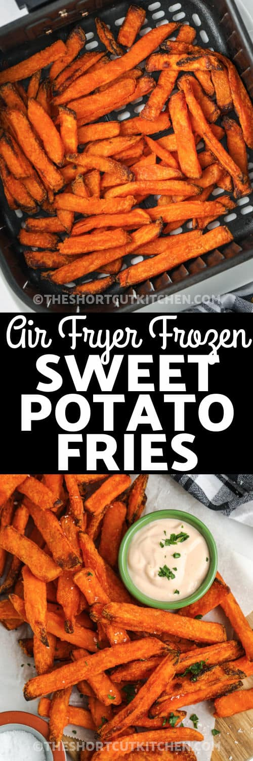 Air Fryer Frozen Sweet Potato Fries in the air fryer and plated with a title