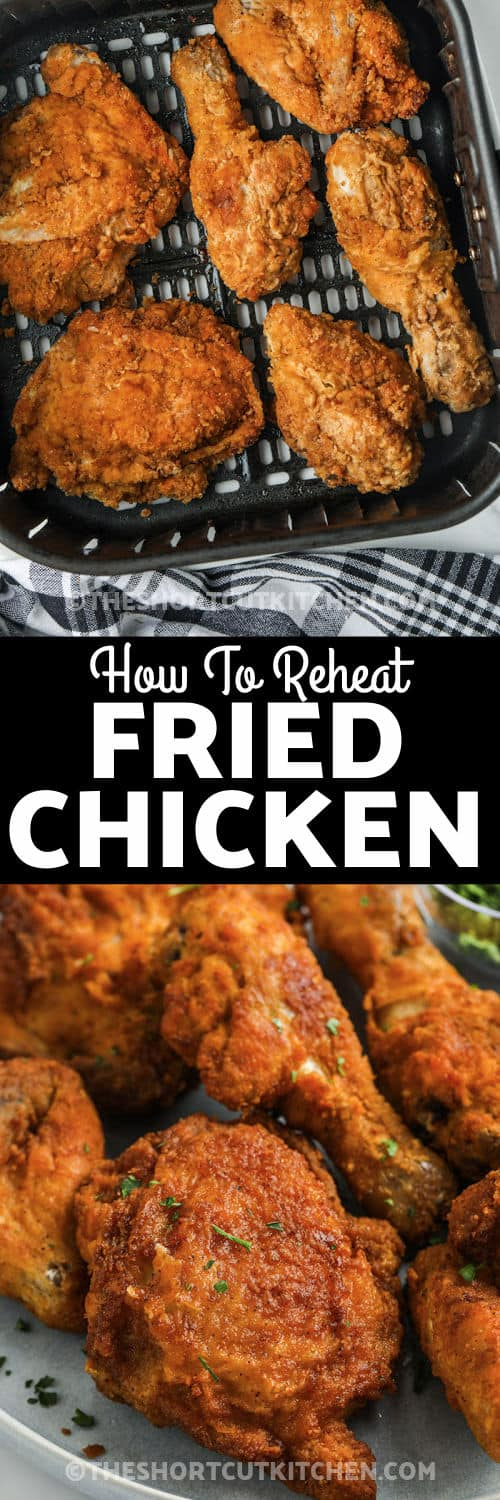 chicken in the air fryer and plated to show How to Reheat Fried Chicken in the Air Fryer with writing