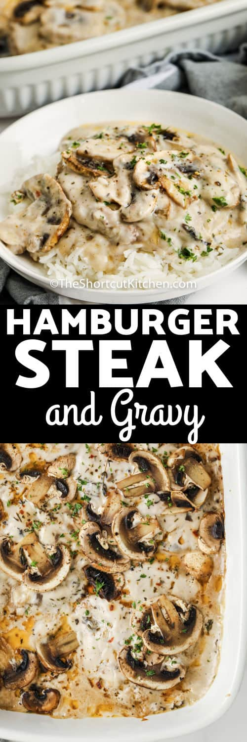 Mushroom Hamburger Steak And Gravy in the pan and plated with a title