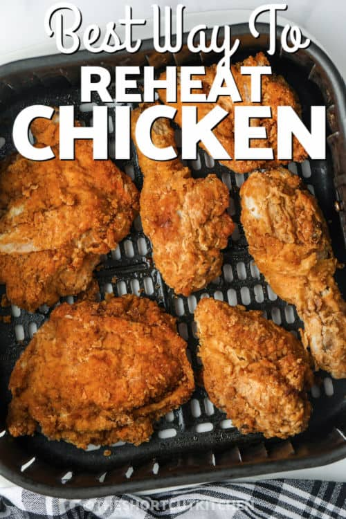 chicken in the air fryer to show How to Reheat Fried Chicken in the Air Fryer with writing
