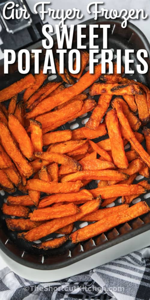 cooked Air Fryer Frozen Sweet Potato Fries with writing