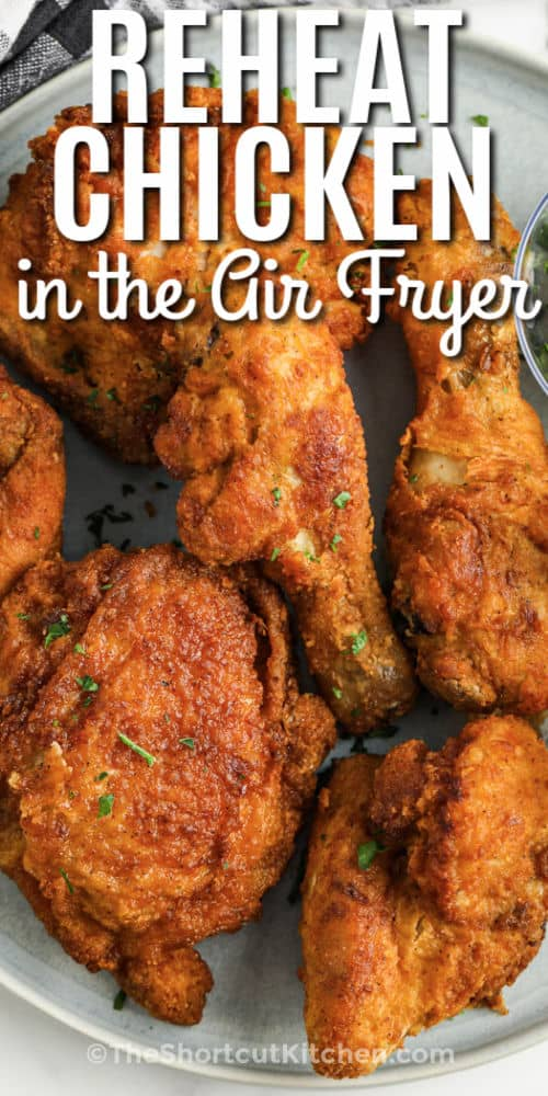 plated chicken to show How to Reheat Fried Chicken in the Air Fryer with writing