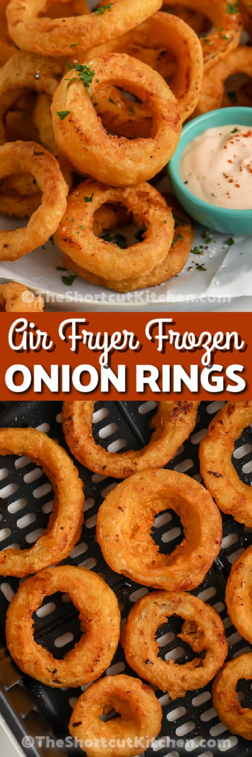 Air Fryer Frozen Onion Rings piled on a plate, and cooked onion rings in an air fryer basket under the title