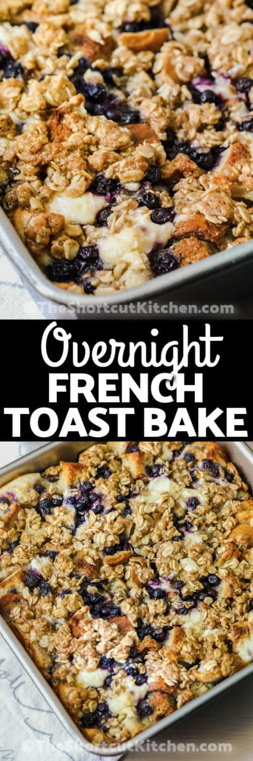 cooked Blueberry Overnight French Toast Bake in the dish and close up with a title