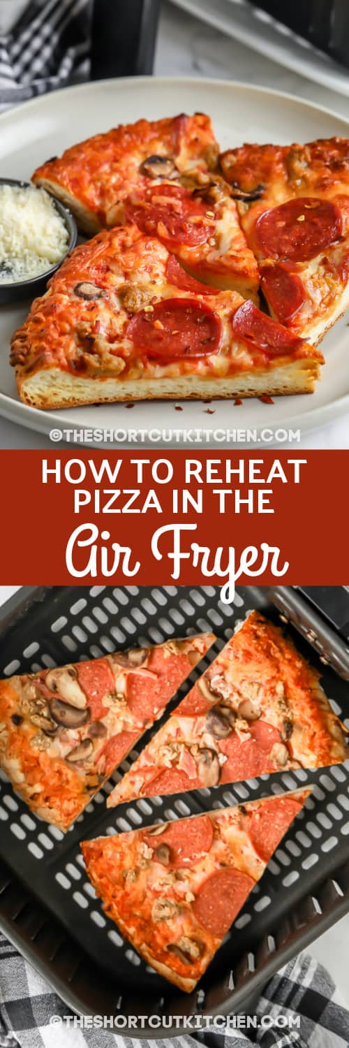 Reheated Pizza on a white plate, and pizza before being reheated in an air fryer under the title