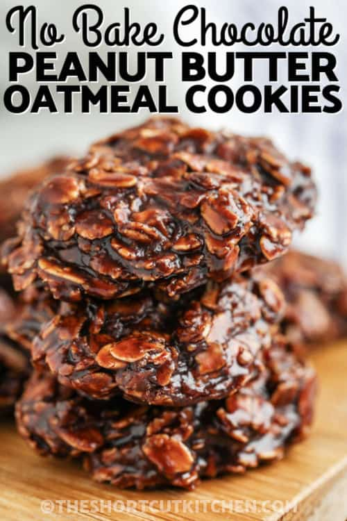 pile of No Bake Chocolate Peanut Butter Oatmeal Cookies with a title