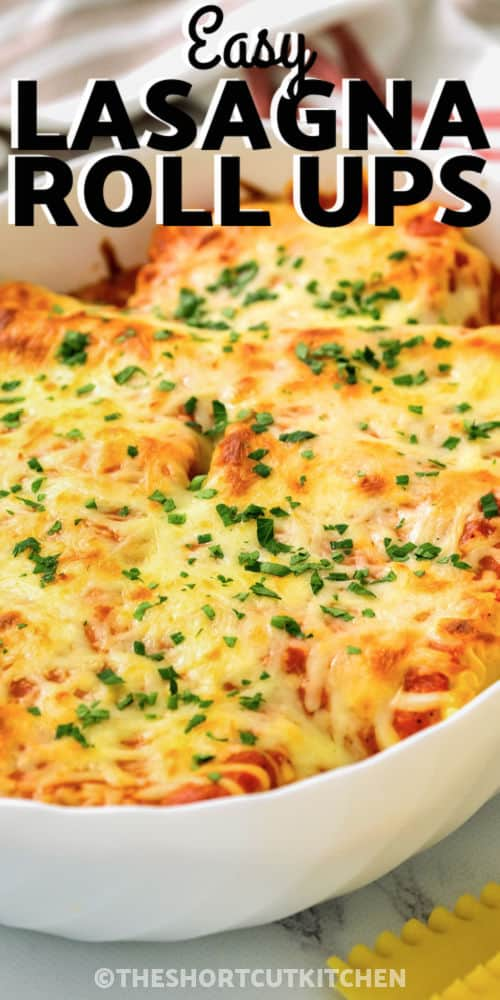 cooked 3 Cheese Lasagna Roll Ups Recipe with a title
