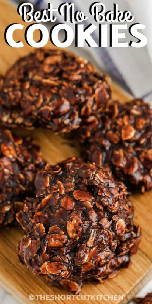 No Bake Chocolate Peanut Butter Oatmeal Cookies with writing
