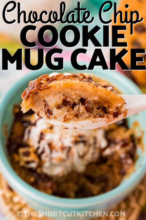 Chocolate Chip Cookie Mug Cake on a spoon with writing