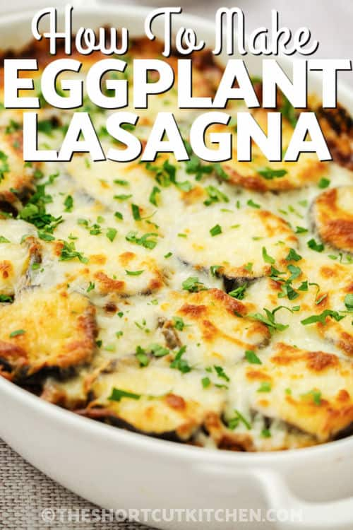 close up of Eggplant Lasagna with a title
