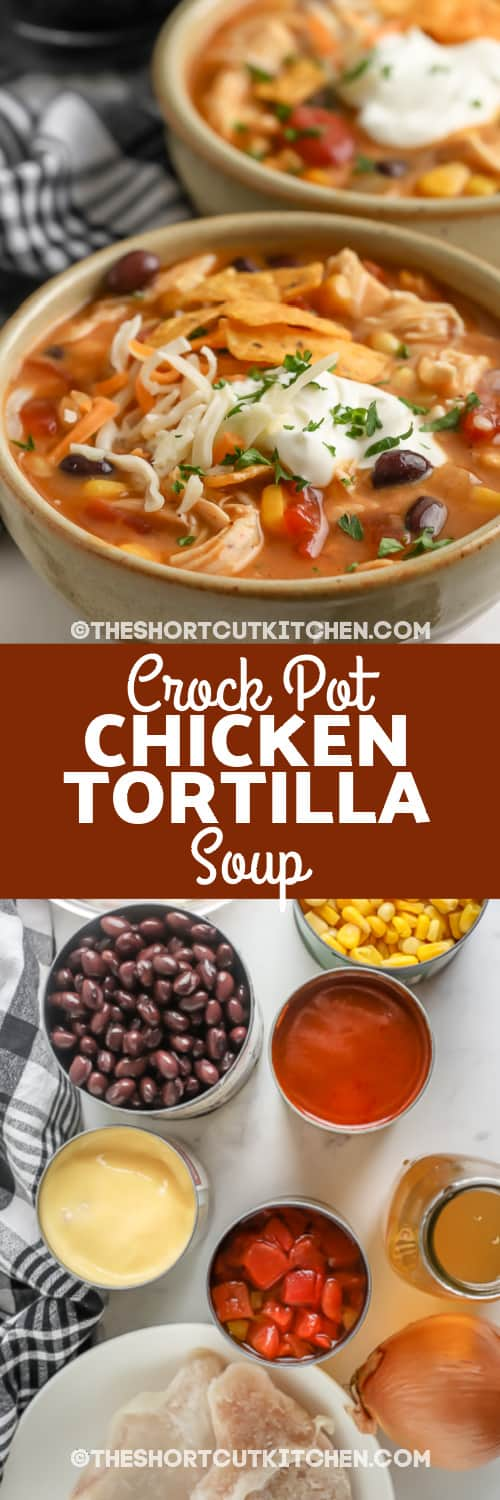 ingredients for crock pot chicken tortilla soup, and finished soup in bowl with text