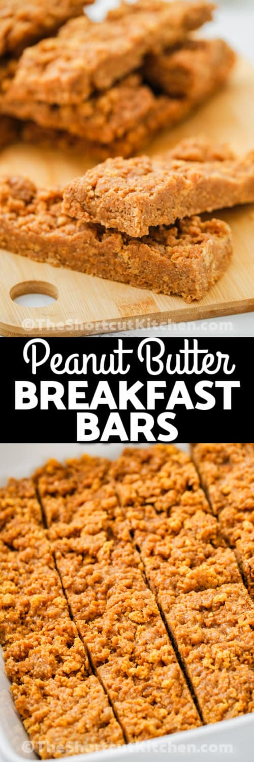 Peanut Butter Breakfast Bars on a wooden board and in a casserole dish with a title