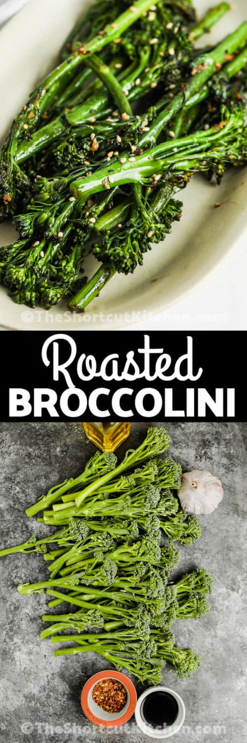 ingredients to make Roasted Broccolini with plated dish and writing